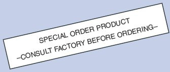Special Order Product Consult Factory Before Ordering